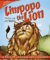Limpopo the Lion: A Tale of Laziness and Lethargy - Felicia Law