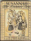 Susannah the Pioneer Cow - Miriam E. Mason, Maud Petersham, Miska Petersham