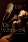 Die Wildkirsche - Kerstin Dirks