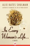 In Every Woman's Life . . . - Alix Kates Shulman
