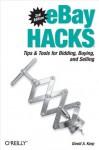 eBay Hacks: Tips & Tools for Bidding, Buying, and Selling (O'Reilly's Hacks Series) - David A. Karp