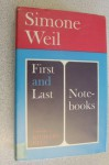 First and Last Notebooks - Simone Weil, Richard Rees