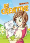 Be Creative (Manga Life) - Rob Bevan, John Middleton, Tim Wright