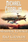 Maiden Voyage of the Rio Grande - Michael Coorlim