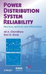 Power Distribution System Reliability: Practical Methods and Applications - Ali Chowdhury, Don Koval