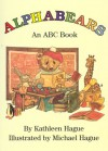 Alphabears: An ABC Book - Kathleen Hague, Michael Hague