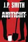 Airtight - J.P. Smith