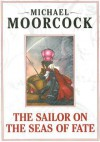 Elric Volume 2: The Sailor On The Seas Of Fate - Michael Moorcock