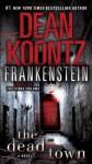 Frankenstein: The Dead Town: A Novel - Dean Koontz