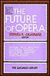 The Future of Opera - Stephen R. Graubard
