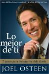 Lo mejor de ti (Become a Better You) Spanish Editi: 7 pasos para mejorar tu vida diaria - Joel Osteen