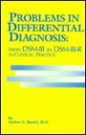 Problems in Differential Diagnosis: From Dsm-III to Dsm-III-R in Clinical Practice - Andrew E. Skodol