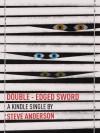 Double-Edged Sword (Kindle Single) - Steve Anderson