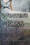 Winter's Kiss (World in Shadows, book 1.5): True love never dies. - Bridget Blackwood