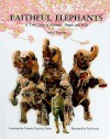 Faithful Elephants: A True Story of Animals, People, and War - Yukio Tsuchiya