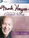 Mark Hayes: The Art of Gospel Song [With CD (Audio)] - Mark Hayes