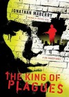 The King of Plagues (A Joe Ledger Novel, Book 3) - Jonathan Maberry, Ray Porter