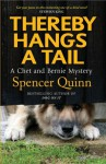 Thereby Hangs a Tail (A Chet and Bernie Mystery, #2) - Spencer Quinn