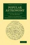 Popular Astronomy: A General Description of the Heavens - Camille Flammarion, John Ellard Gore