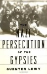 The Nazi Persecution of the Gypsies - Guenter Lewy
