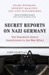 Secret Reports on Nazi Germany: The Frankfurt School Contribution to the War Effort - Franz Neumann, Herbert Marcuse, Otto Kirchheimer, Raffaele Laudani