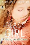 Glass Girl - Laura Anderson Kurk