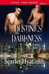 Destinies in Darkness, Part 2 (Kaldor Saga, #3.5) - Scarlet Hyacinth