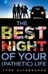 The Best Night of Your (Pathetic) Life - Tara Altebrando