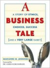 A Business Tale: A Story of Ethics, Choices, Success-And a Very Large Rabbit - Marianne M. Jennings, Laura C. Schlessinger