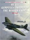 He 111 Kampfgeschwader on the Russian Front - John Weal