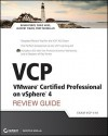 VCP VMware Certified Professional on vSphere 4 Review Guide: Exam VCP-410 [With CDROM] - Brian Perry, Chris Huss, Jeantet Fields, Troy McMillan