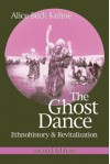 The Ghost Dance: Ethnohistory & Revitalization - Alice Beck Kehoe
