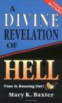 A Divine Revelation Of Hell - Mary K. Baxter, T.L. Lowery