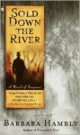 Sold Down the River - Barbara Hambly