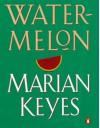 Water Melon - Marian Keyes