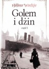 Golem i Dżin, część 1 - Helene Wecker