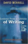 Lessons from a Lifetime of Writing: A Novelist Looks at His Craft - David Morrell