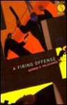 A Firing Offense (Old Edition) (Mask Noir) - George Pelecanos