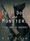 Lost Dogs and Monsters - A.D. Bloom