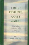 Green Pastures, Quiet Waters: Refreshing Moments From the Psalms - Ray Pritchard