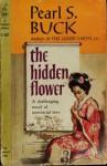 The Hidden Flower: A Novel - Pearl S. Buck