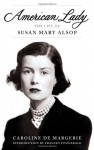American Lady: The Life of Susan Mary Alsop - Caroline de Margerie, Frances FitzGerald