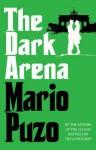The Dark Arena. Mario Puzo - Mario Puzo