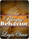 Risque Behavior - Layla Chase