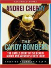The Candy Bombers: The Untold Story of the Berlin Airlift and America's Finest Hour - Andrei Cherny, Jonathan Davis