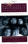 Raising An Emotionally Intelligent Child - John M. Gottman, Daniel Goleman