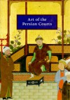 Art of The Persian Courts - Abolala Soudavar, Milo C. Beach