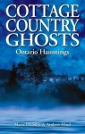 Cottage Country Ghosts: Ontario Hauntings - Maria Da Silva, Andrew Hind