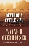 Death of a Cattle King: A Western Story - Wayne D. Overholser