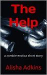 The Help (Dead Lay) - Alisha Adkins